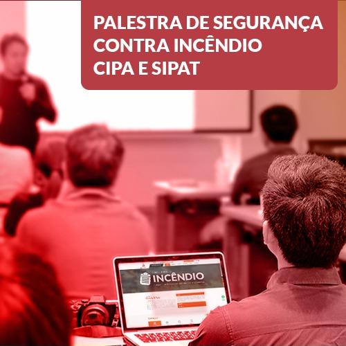 Palestra de Segurança Contra Incêndio – CIPA e SIPAT